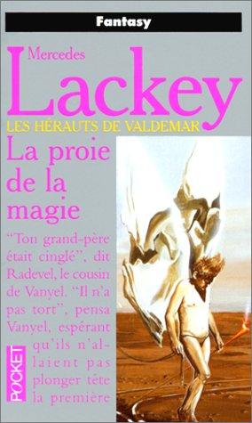 Lackey Mercedes - La proie de la magie -  La trilogie du dernier Héraut-mage T1 (LHDV) Proiedelamagie